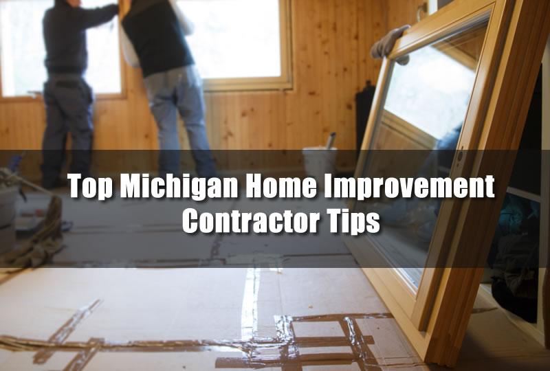 Top Michigan Home Improvement Contractor Tips