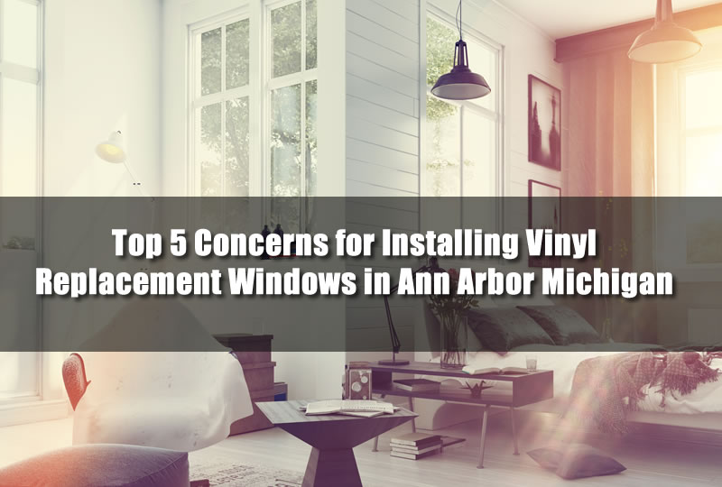 Top 5 concerns for installing vinyl replacement windows in for Installing vinyl replacement windows