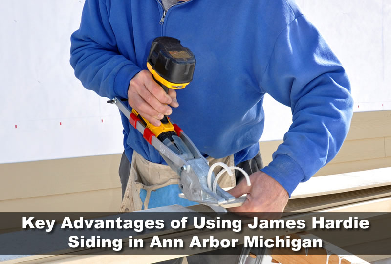 Key Advantages of Using James Hardie Siding in Ann Arbor Michigan