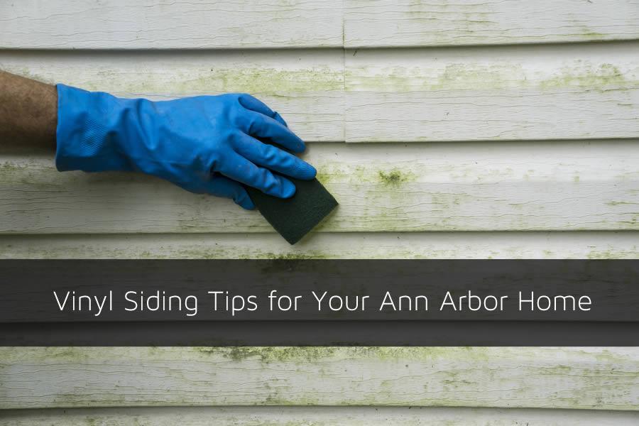Vinyl Siding Tips for Your Ann Arbor Home