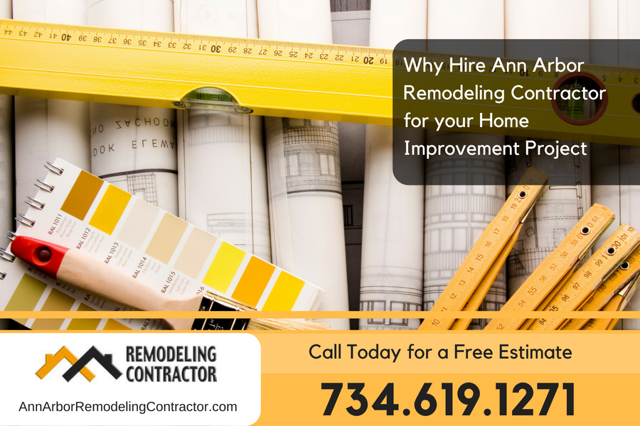 Why Hire Ann Arbor Remodeling Contractor for your Home Improvement Project