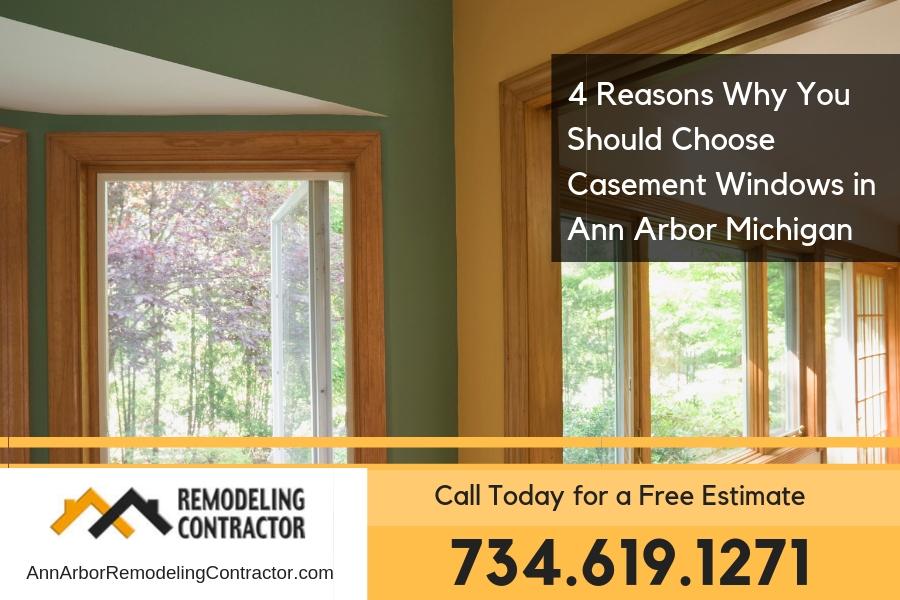 4 Reasons Why You Should Choose Casement Windows in Ann Arbor Michigan